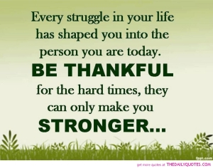 be-thankful-stronger-life-quotes-picture-quote-pics-good-sayings-pictures