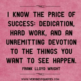 i-know-the-price-of-success-dedication-hard-work-and-an-unremitting-devotion-to-the-things-you-want-to-see-happen2